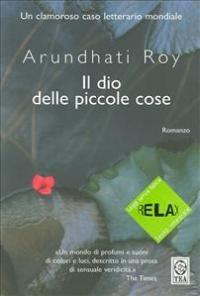 Il dio delle piccole cose : romanzo / Arundhati Roy ; traduzione di Chiara Gabutti