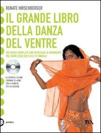 Il grande libro della danza del ventre / Renate Hirschberger