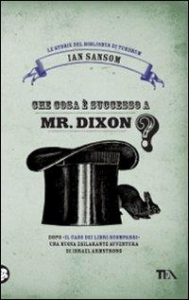 Che cosa e successo a Mr. Dixon?