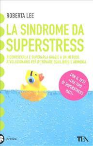 La sindrome da superstress