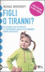 Figli o tiranni? / Michael Winterhoff ; traduzione di Dario Leccacorvi