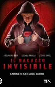Il ragazzo invisibile : romanzo / di Alessandro Fabbri, Ludovica Rampoldi, Stefano Sardo