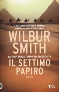 Il settimo papiro / Wilbur Smith