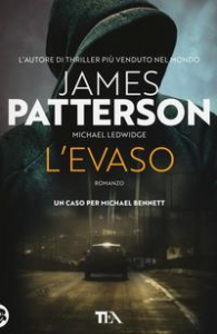 L'evaso / James Patterson e Michael Ledwidge