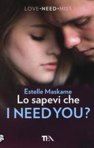 Lo sapevi che I need you?