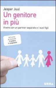 Un genitore in più : vivere con un partner separato e i suoi figli / Jesper Juul