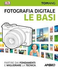 Fotografia digitale. Le basi