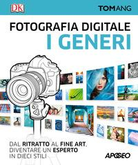 Fotografia digitale. I generi