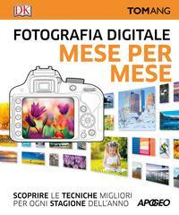 Fotografia digitale. Mese per mese