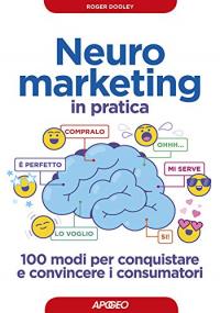 Neuromarketing in pratica