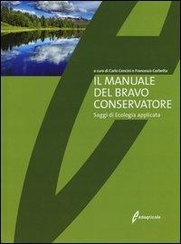 Il manuale del bravo conservatore (saggi di ecologia applicata)