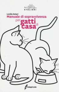 Manuale di sopravvivenza per gatti di casa