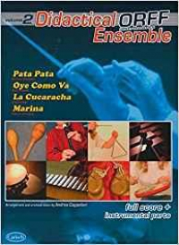 Didactical Orff ensemble / arrangement and orchestration by Andrea Cappellar. Vol. 2