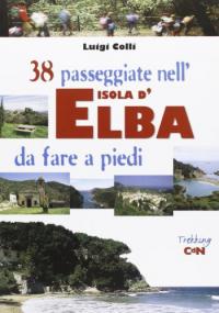 38 passeggiate nell'isola d'Elba da fare a piedi