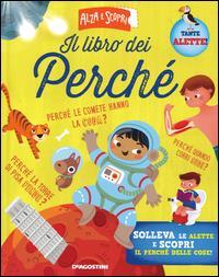 Il libro dei perché / [testi di Federica Magrin ; disegni di Mattia Cerato, Beatrice Costamagna, Valentina Belloni]