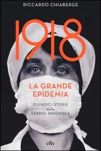 1918, la grande epidemia