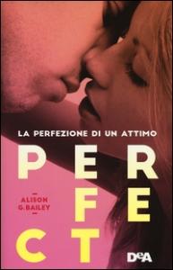 Perfect / Alison G. Bailey ; traduzione di Federica Ressi