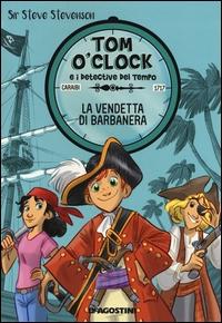 Tom O'Clock e i detective del tempo. 4: Vendetta di Barbanera