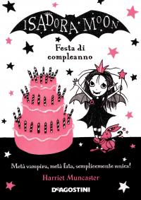 Isadora Moon. Festa di compleanno