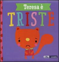 Teresa è triste
