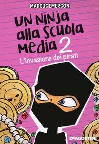 Un ninja alla scuola media. 2: L'invasione dei pirati