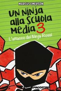 Un ninja alla scuola media. 3: L'attacco dei Ninja Rossi