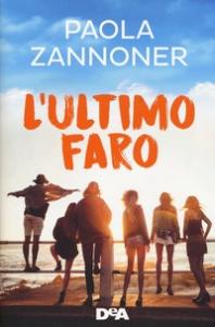 L'ultimo faro / Paola Zannoner