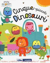 Cinque piccoli dinosauri