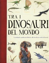 Tra i dinosauri del mondo