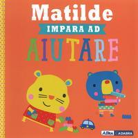 Matilde impara ad aiutare