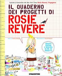 Quaderno dei progetti di Rosie Revere. Ediz. a colori (Il)