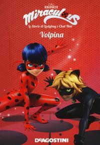 Miraculous: le storie di Ladybug e Chat Noir. 4: Volpina