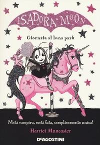Isadora Moon. Giornata al luna park