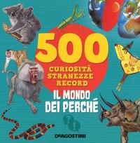 500 curiosità stranezze record