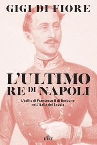 L' ultimo re di Napoli