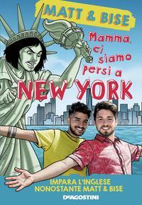 Mamma, ci siamo persi a New York