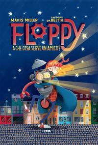Floppy. A cosa serve un amico?