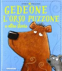 Gedeone l'orso puzzone e altre storie