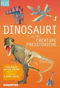 Dinosauri e altre creature preistoriche