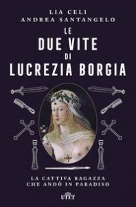 Le due vite di Lucrezia Borgia