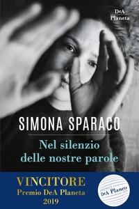 Nel silenzio delle nostre parole / Simona Sparaco