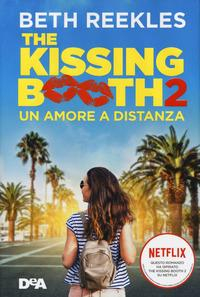 The kissing booth. 2: Un amore a distanza