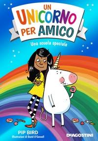 Un unicorno per amico. Una scuola speciale