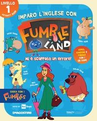 Imparo l'inglese con Fumbleland. Mi è scappato un errore!
