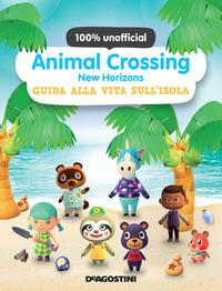 Animal Crossing. New Horizons. Guida alla vita sull'isola