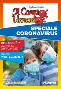 Esplorando il corpo umano. Speciale Coronavirus