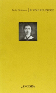 Poesie religiose / Emily Dickinson ; a cura di Diego Cappelli Millosevich e Alessandro Paronuzzi