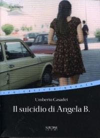 Il suicidio di Angela B. / Umberto Casadei
