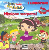 Disney little Einsteins. Missione scarpette!