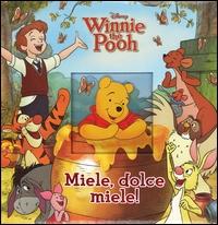 Winnie the Pooh. Miele, dolce miele